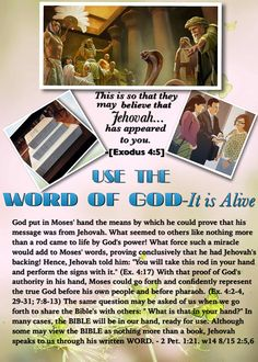 """USE THE WORD OF GOD- It Is Alive!; """"This is so that they may believe that Jehovah...has appeared to you."""" -[Exodus 4:5]."""