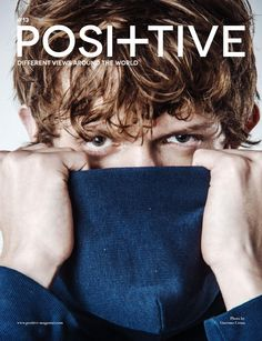 Positive Magazine N° 13  The 13th issue of Positive Magazine.  In this number: Fashion, Reportage, interviews and much more. All original contents for free!