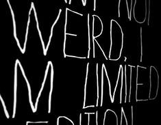 I Am Not Weird, I Am Limited Edition Poster // Minimalist Typography Definitely something Special Pr