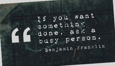 If You Want Something Done, Ask a Busy Person