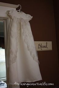 wedding dress repurposed into a christening gown - my mom did this for my girls and I hope I can one day too