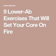 9 Lower-Ab Exercises That Will Set Your Core On Fire