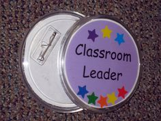 Well-behaved kids can be a Classroom Leader (Whole Brain Teaching idea).  A craft store had empty buttons.  I just slipped in the cute label @Mary Wallis