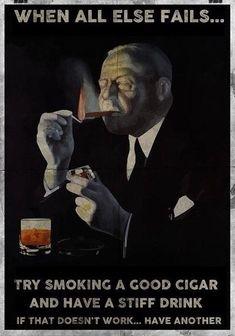 Cigar Quotes, Whiskey Quotes, Good Cigars, Cigars And Whiskey, Zigarren Lounges, Cigar Art, Cigar Club, Premium Cigars, Cigar Humidor