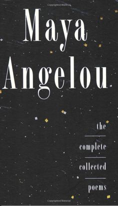 Complete Collected Poems of Maya Angelou: Maya Angelou:
