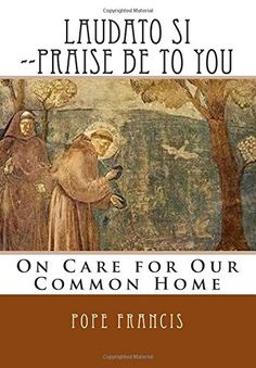 Laudato Si --Praise Be to You: On Care for Our Common Home.  As an atheist I never expected to find myself reading The Pope's writing but this wonderful book about humanity and the planet - by Pope Francis, is addressed not just to the Roman Catholic Church but to, 'All people of goodwill.' And I was encouraged to read it by Naomi Klein.  It's utterly wonderful and I recommend it for all those who care for the planet and for humanity.