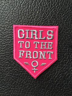 GIRLS to the FRONT iron on patch - feminist embroidery - riot grrrl scout - PINK