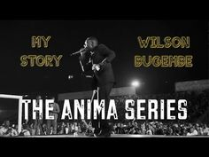 Wilson Bugembe | My Story