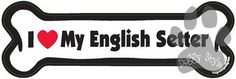 I Love My English Setter Dog Bone Magnet http://doggystylegifts.com/products/i-love-my-english-setter-dog-bone-magnet