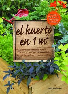 El huerto en 1m2 es el título de un best-seller hortícola cuyo autor es Mel Bartholomew. Propone un método fácil para empezar un huerto en el patio.