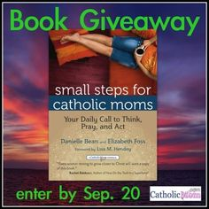 Small Steps for Catholic Moms Book Giveaway