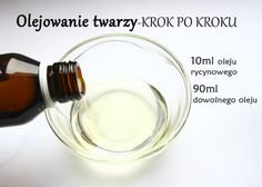 Olejowanie twarzy czyli słów kilka o metodzie Oil Cleansing Method (OCM) Beauty Care, Diy Beauty, Beauty Makeup, Beauty Hacks, Beauty Tips, Oil Cleansing Method, Manicure, Remedies, Health Fitness