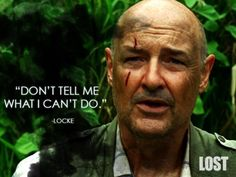 A great fictional man of faith. I present John Locke from Lost. Tv Show Quotes, Movie Quotes, Serie Lost, Terry O Quinn, Lost Tv Show, John Locke, Lost Quotes, Lets Get Lost, In Another Life