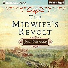 """Another must-listen from my #AudibleApp: """"The Midwife's Revolt"""" by Jodi Daynard, narrated by Julia Whelan."""