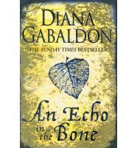 An Echo in the Bone (Outlander (Paperback)) By (author) Diana Gabaldon