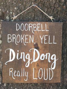 Doorbell Broken, Yell Ding Dong Really Loud Wood Sign