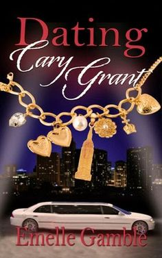 The Book Review: DATING CARY GRANT BY EMELLE GAMBLE- REVIEW + GIVEA...