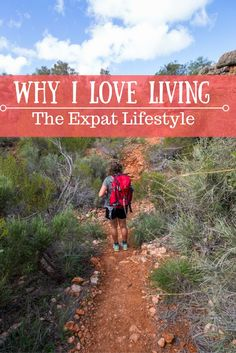 All of the reasons why I love being an expat and living overseas.