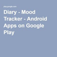 Diary - Mood Tracker - Android Apps on Google Play