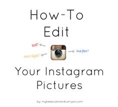 How To Edit Your Instagram Pictures: Best Editing Apps, Add Fun Text/Graphics, Make A Collage, Add Filters and more!