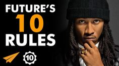 Future's Top 10 Rules For Success (@1future)