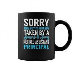 Sorry This Guy is Already Taken by a Smart and Sexy Retired Assistant Principal Job Mug
