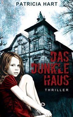 Das Dunkle Haus: Thriller von Patricia Hart https://www.amazon.de/dp/B01LOOQBQM/ref=cm_sw_r_pi_dp_x_ZWGpybR9KJHSC