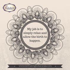 """Birth Affirmation: """" My job is to simply relax and allow the birth to happen."""" https://www.birthsongbotanicals.com/products/postpartum-herb-bath"""