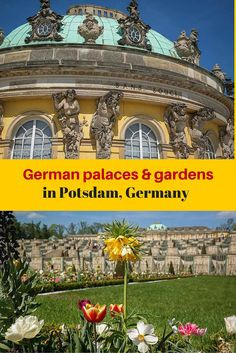 The famous palaces and gardens in Potsdam, Germany including the Unesco World Heritage sites of Sanssouci with the Neues Palais. Click on the image for more details and gorgeous images of this important royal site
