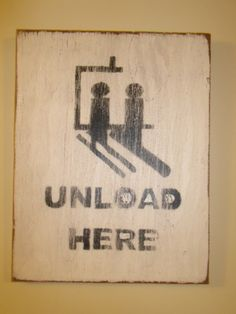 Vintage Sign Unload Here Skiing and Snowboarding by CopperUmbrella, $19.00