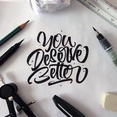 You deserve better.