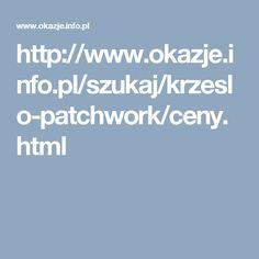 http://www.okazje.info.pl/szukaj/krzeslo-patchwork/ceny.html