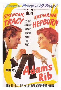 """Adam's Rib"" (1949). COUNTRY: United States. DIRECTOR: George Cukor. SCREENWRITER: Ruth Gordon, Garson Kanin. (BW) CAST: Katharine Hepburn, Spencer Tracy, Judy Holliday, Tom Ewell, David Wayne, Jean Hagen"