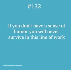 This is true whether you are a nurse or a CNA a pca or any line in the medical field! Medical Humor, Nurse Humor, Medical Assistant, Pharmacy Humor, Way Of Life, The Life, Real Life, Social Work Humor, Work Humour