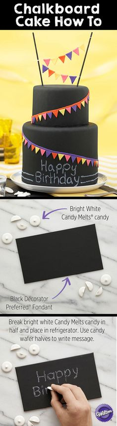 Make a Chalkboard cake using Black Fondant and write a message with Bright White Candy Melts? candy!