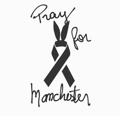 I AM SO SORRY FOR YOU MANCHESTER, AND ARIANA GRANDE! #prayformanchester