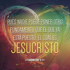 Pues nadie puede poner otro fundamento que el que ya está puesto, el cual es Jesucristo.  1 Co 3.11