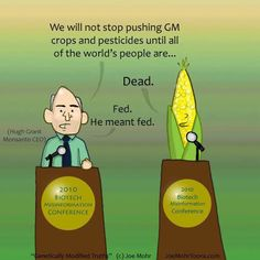 Monsanto. Isn't this the truth.