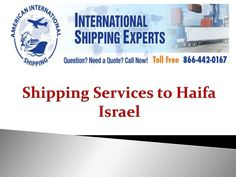 Are you looking for Shipping Services to Haifa Israel? Then we are the best…