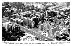 Ariel view of the Sick Children's Hospital and the Toronto General Hospital from a 1954 postcard All In The Family, Sick Kids, Childrens Hospital, General Hospital, Family History, Ontario, Toronto, City Photo, Canada