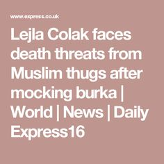 Lejla Colak faces death threats from Muslim thugs after mocking burka | World | News | Daily Express16