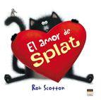 El amor de Splat / Rob Scotton. Es el día de San Valentín y Splat ha sentido un flechazo por alguien de su clase. su nombre es Kitten y a Splat le gusta más que los palitos de pescado y los helados. Pero Kitten no parece sentir lo mismo por él...