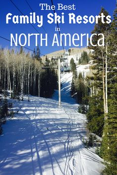What are he best family ski resorts in North America? I asked some of the best family travel bloggers to share their favourite family ski vacation spots in the US & Canada. If you're planning a family ski trip this winter, you need to read this post!
