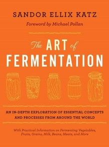 "Katz collects many of his recipes and techniques in a new book, The Art of Fermentation, in which he describes fermentation as ""the flavorful space between fresh and rotten."""