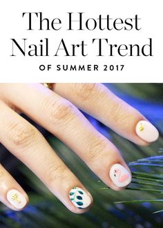 We're Calling It: This Is the Hottest Nail Art Trend for Summer 2017 via @PureWow