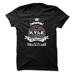 I Love KYLE, ITS AN KYLE THING YOU WOULDNT UNDERSTAND, KEEP CALM AND LET KYLE HAND IT, KYLE TSHIRT DESIGN, KYLE LOVES, KYLE FUNNY TSHIRT, NAMES SHIRTS T-Shirts