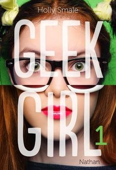 Buy Geek Girl - Tome 1 by Holly Smale, Valérie Le Plouhinec and Read this Book on Kobo's Free Apps. Discover Kobo's Vast Collection of Ebooks and Audiobooks Today - Over 4 Million Titles! Geek Girl Book, Mode Geek, Best Book Covers, Book Challenge, Cool Books, Book Lists, Book Worms, Fangirl, Geek Stuff