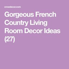 Gorgeous French Country Living Room Decor Ideas (27)