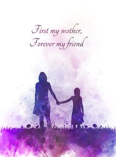 Mother Daughter Quote ART PRINT Inspirational Mothers Day Gift Love Wall Art Home Decor watercolour quotes gift ideas birthday christmas First my mother Forever my friend Mother And Daughter Drawing, Mother Daughter Quotes, Mother Quotes, Mother Daughters, Gift Quotes, Cute Quotes, Mom Quotes, Art Prints Quotes, Quote Art