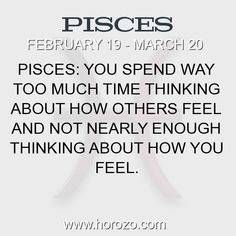 Fact about Pisces: Pisces: You spend way too much time thinking about how... #pisces, #piscesfact, #zodiac. Pisces, Join To Our Site https://www.horozo.com  You will find there Tarot Reading, Personality Test, Horoscope, Zodiac Facts And More. You can also chat with other members and play questions game. Try Now!